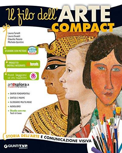 Il filo dell'arte compact. Storia dell'arte e comunicazione visiva. Vol. unico. Per la Scuola media. Con ebook. Con espansione online