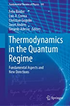 Thermodynamics in the Quantum Regime: Fundamental Aspects and New Directions (Fundamental Theories of Physics Book 195)