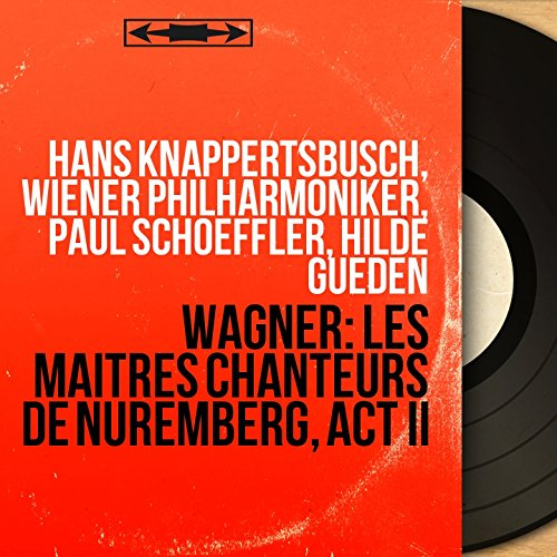 Die Meistersinger von Nürnberg, Act II, Scene 6: