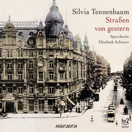 Straßen von gestern                   By:                                                                                                                                 Silvia Tennenbaum                               Narrated by:                                                                                                                                 Elisabeth Schwarz                      Length: 5 hrs and 13 mins     Not rated yet     Overall 0.0