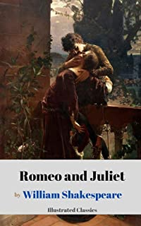 Romeo and Juliet by William Shakespeare (Illustrated Classics)