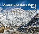 Annapurna Base Camp Trek: A Photographic Journey (English Edition)