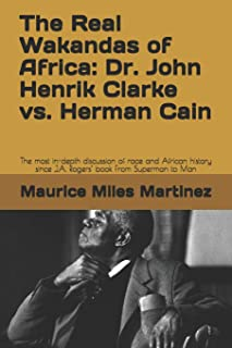 The Real Wakandas of Africa: Dr. John Henrik Clarke vs. Herman Cain: The most in-depth discussion of race and African hist...