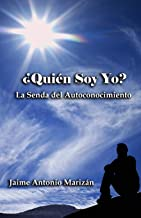 ¿Quién soy yo?: La senda del autoconocimiento (Spanish Edition)