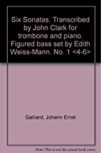 Six Sonatas. Transcribed by John Clark for trombone and piano. Figured bass set by Edith Weiss-Mann. No. 1 < 4-6 >