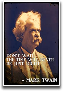 JSC227 Mark Twain Quote- Dont Wait Poster | 18-Inches by 12-Inches | Premium 100lb Gloss Poster Paper