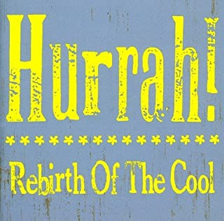 Rebirth Of The Cool: The Lost Album by Hurrah (2010-04-20)