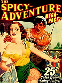 The Spicy-Adventure MEGAPACK ®: 25 Tales from the