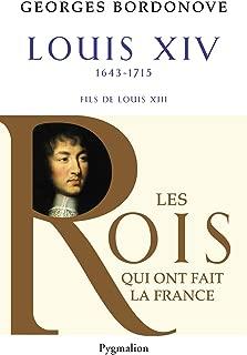 Louis XIV : Roi Soleil