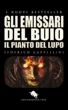 GLI EMISSARI DEL BUIO - Il Pianto del Lupo (I Nuovi Bestseller DAE Vol. 8)