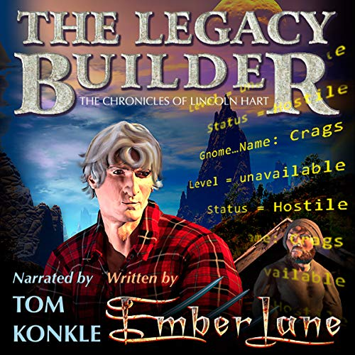 The Legacy Builder: The Chronicles of Lincoln Hart cover art
