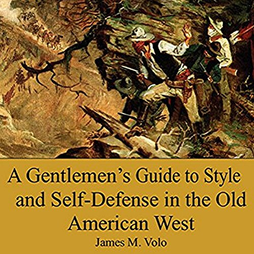 A Gentlemen's Guide to Style and Self-Defense in the Old American West audiobook cover art