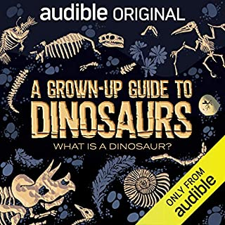 Ep. 1: What Is a Dinosaur? (A Grown-Up Guide to Dinosaurs) cover art