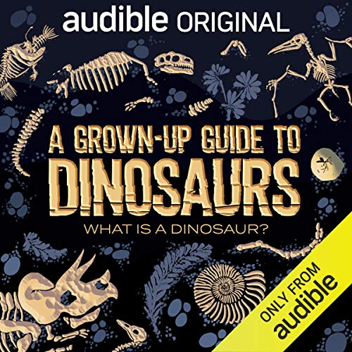 Ep. 1: What Is a Dinosaur? cover art