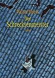 Der Schrecksenmeister: Roman