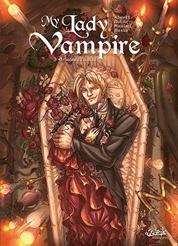 My Lady Vampire T03: Sonnez l'hallali