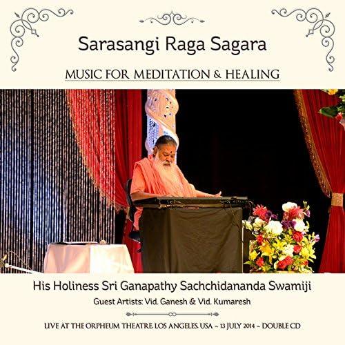 Sri Ganapathy Sachchidananda Swamiji feat. Vid. Ganesh & Vid. Kumaresh