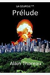 Prélude (La coupole t. 2) Format Kindle