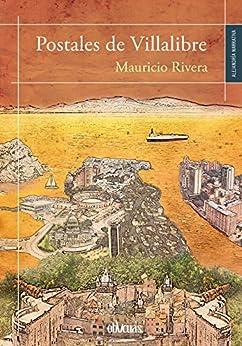 Postales de Villalibre (Spanish Edition) by [Mauricio Rivera]