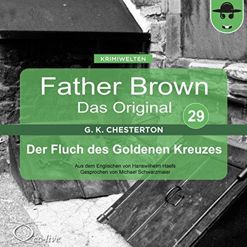 Der Fluch des Goldenen Kreuzes (Father Brown - Das Original 29) Titelbild