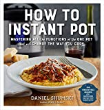 How to Instant Pot: Mastering All the Functions of the One Pot