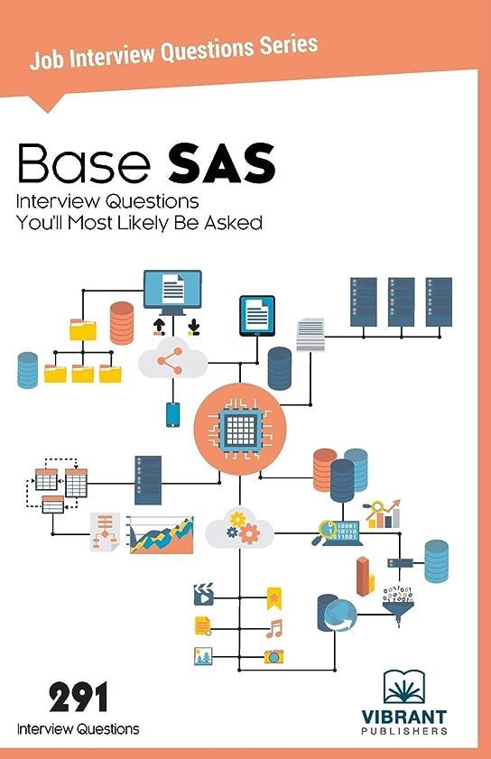 マディソン嫌がる評決Base SAS Interview Questions You'll Most Likely Be Asked (Job Interview Questions Series)