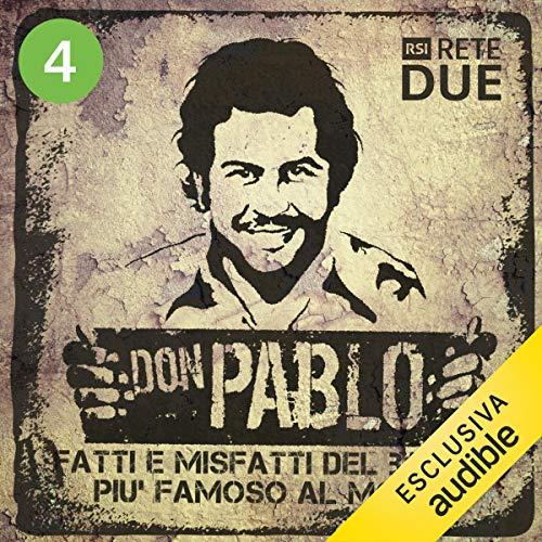 Don Pablo 4: Fatti e misfatti del bandito più famoso del mondo audiobook cover art