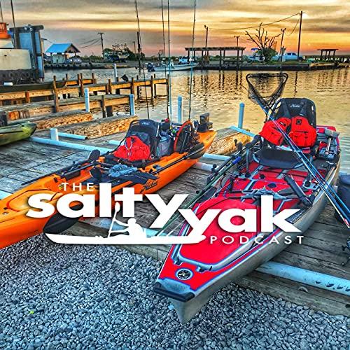 The Salty Yak Podcast - saltwater kayak fishing
