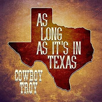 As Long As It's In Texas