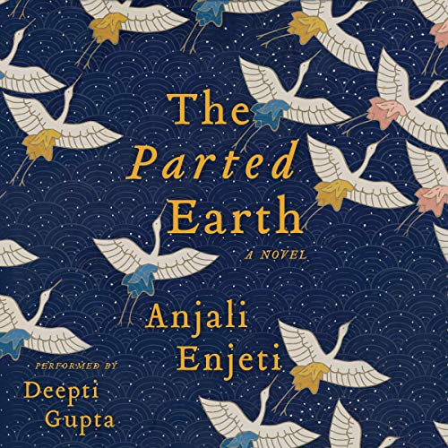 The Parted Earth Audiobook By Anjali Enjeti cover art