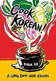 Cook Korean!: A Comic Book with Recipes: A Cookbook