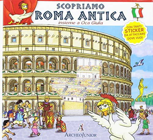 Scopriamo Roma antica insieme a Oca Giulia. Con adesivi
