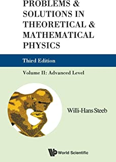 Problems And Solutions In Theoretical And Mathematical Physics - Volume Ii: Advanced Level (Third Edition)