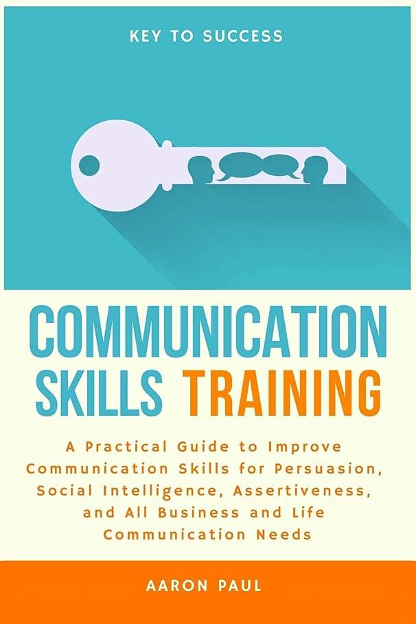 抵抗力がある背の高いレッドデートCommunication Skills Training: A Practical Guide to Improve Communication Skills for Persuasion, Social Intelligence, Assertiveness and All Business and Life Communication Needs