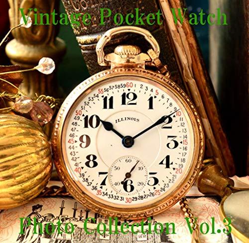 Elgin, Waltham, Illinois, Vintage Antique Pocket Watch Photo Collection Vol.3 (English Edition)