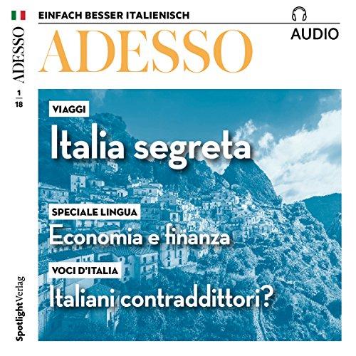 ADESSO Audio - Italiani contradittori? 1/2018     Italienisch lernen Audio - Die Widersprüche der Italiener              De :                                                                                                                                 div.                               Lu par :                                                                                                                                 div.                      Durée : 59 min     Pas de notations     Global 0,0