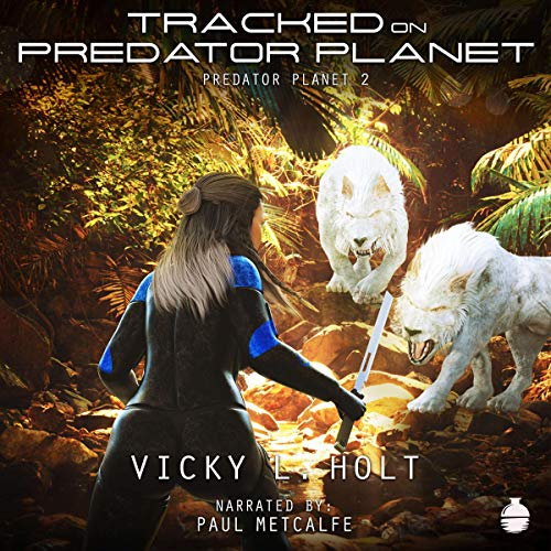Tracked on Predator Planet Audiobook By Vicky L. Holt cover art