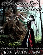 Morgaine and Melody [The Morgaine Chronicles #2]