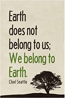 We Belong to The Earth Chief Seattle Famous Motivational Inspirational Quote Cool Wall Decor Art Print Poster 24x36