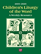 Children s Liturgy of the Word 2019-2020: A Weekly Resource