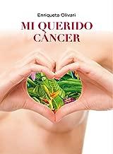 Mi querido cáncer (Spanish Edition)