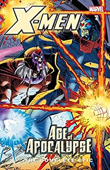 X-Men: The Complete Age Of Apocalypse Epic Book 4 (X-Men: Age Of Apocalypse Epic) by [Scott Lobdell, John Francis Moore, Warren Ellis, Jeph Loeb, Adam Kubert, Carlos Pacheco, Andy Kubert, Terry Dodson, John Romita]