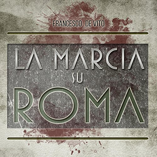 La marcia su Roma audiobook cover art