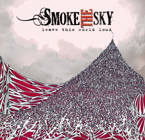 Smoke the Sky - Leave this World Loud