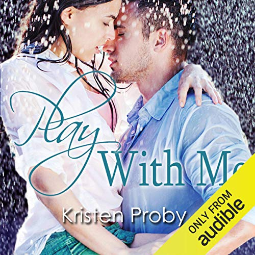 Play with Me Audiobook By Kristen Proby cover art