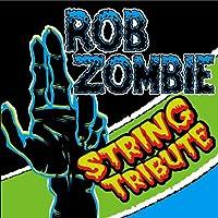 Rob Zombie String Tribute