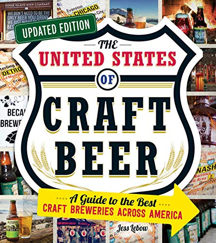 The United States of Craft Beer, Updated Edition: A Guide to the Best Craft Breweries Across America
