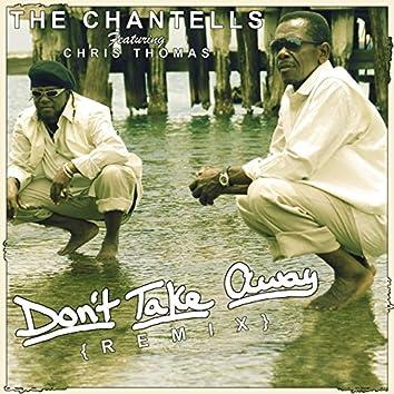Don't Take Away (Remix)