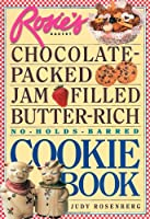 Rosie's Bakery - Chocolate-Packed, Jam-Filled, Butter-Rich, No-Hold-Barred: Cookie Book