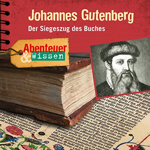 Johannes Gutenberg: Abenteuer & WIssen